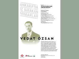 Ankara'da İz Bırakan Mimarlar 6: Vedat Özsan