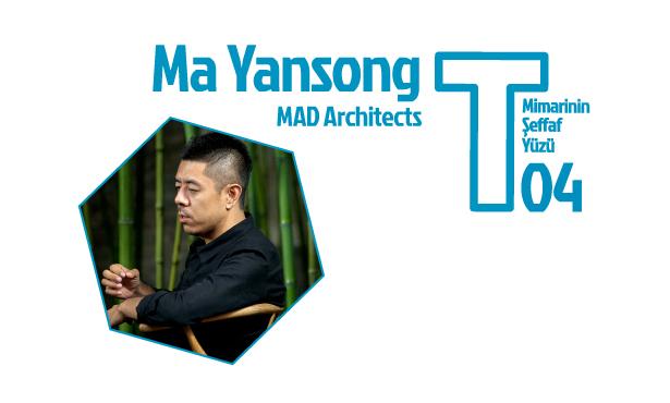 T Buluşmaları 04: Ma Yansong