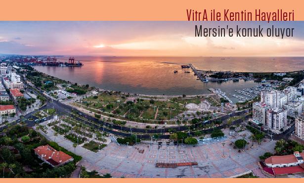 VitrA ile Kentin Hayalleri 11 Aralık'ta Mersin'e Konuk Oluyor!