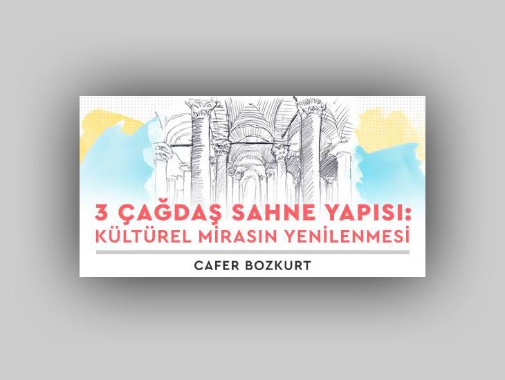 """Akbank Sanat Mimarlık Seminerleri Dizisi: """"3 Çağdaş Sahne Yapısı - Kültürel Mirasın Yenilenmesi"""""""