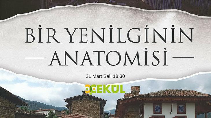 """""""Bir Yenilginin Anatomisi"""" Film Gösterimi"""