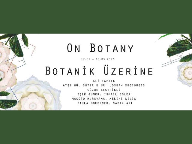 """""""Botanik Üzerine"""" Sergisi"""