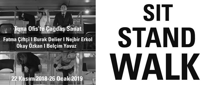 """Tuna Ofis'te Çağdaş Sanat """"Sit, Stand, Walk!"""""""