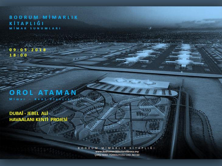 """""""Dubai - Jebel Ali Havaalanı Kenti Projesi"""" Söyleşisi"""