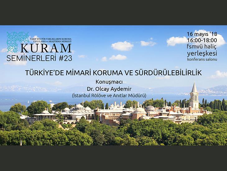 KURAM Seminerleri: Türkiye'de Mimari Koruma ve Sürdürülebilirlik