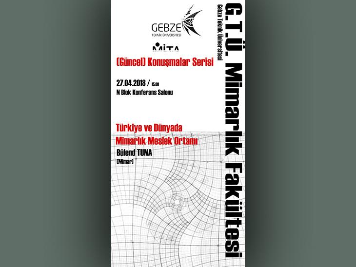 """[Güncel] Konuşmalar Serisi: """"Türkiye ve Dünyada Mimarlık Meslek Ortamı"""""""