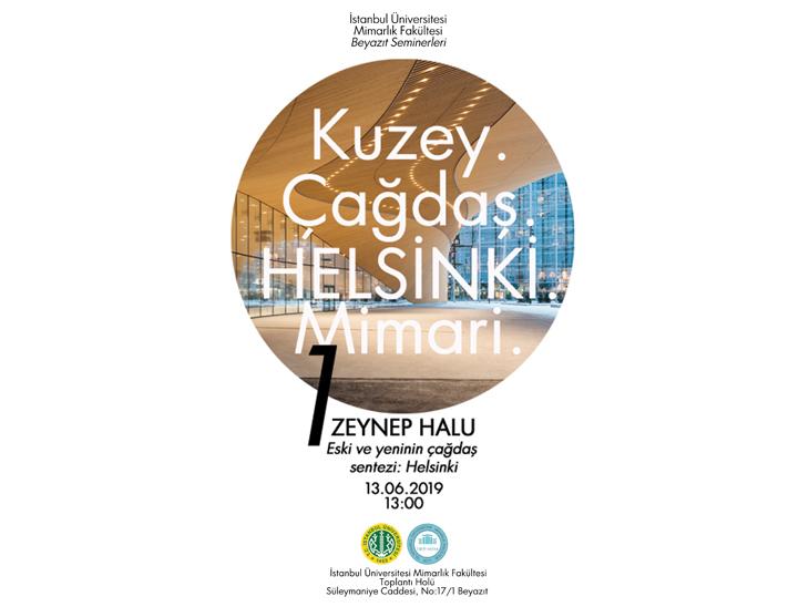 İstanbul Üniversitesi Beyazıt Seminerleri - Eski ve Yeninin Çağdaş Sentezi: Helsinki
