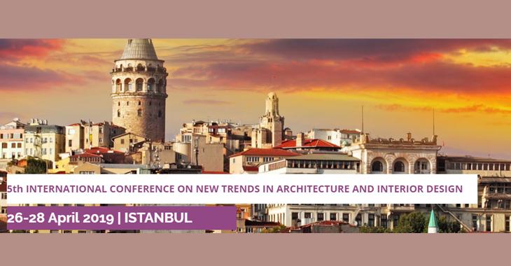 5. Uluslararası Mimarlık ve İç Mekan Tasarımında Yeni Trendler Konferansı