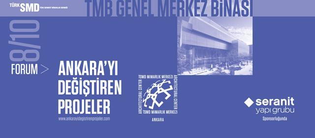 Ankara'yı Değiştiren Projeler 10/10 Forumları: 8/10 Türkiye Müteahhitler Birliği Genel Merkezi