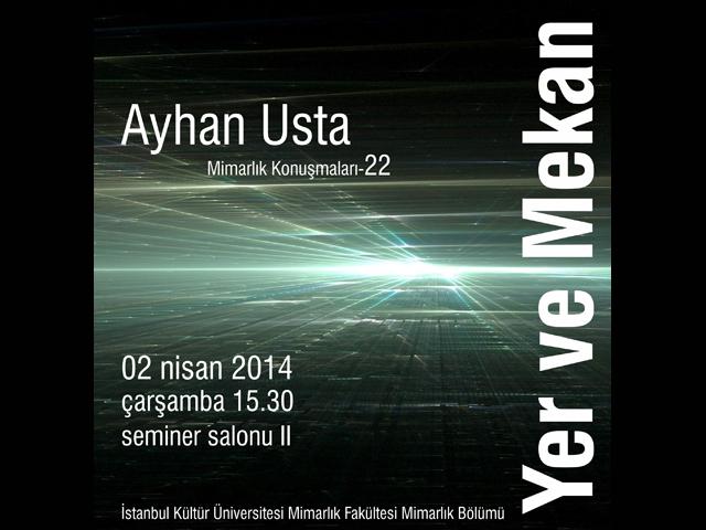 İstanbul Kültür Üniversitesi Mimarlık Konuşmaları: Yer ve Mekan
