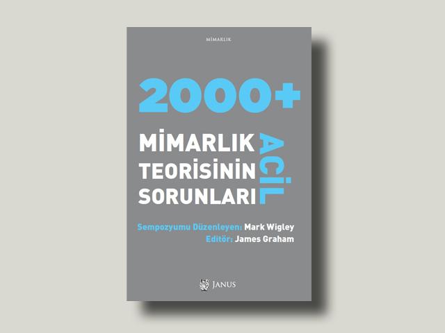 2000+ Mimarlık Teorisinin Acil Sorunları