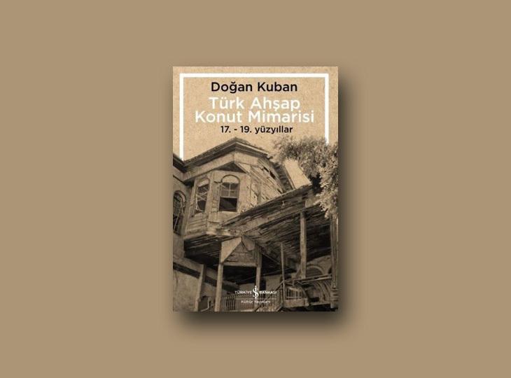 Türk Ahşap Konut Mimarisi  17.-19. Yüzyıllar