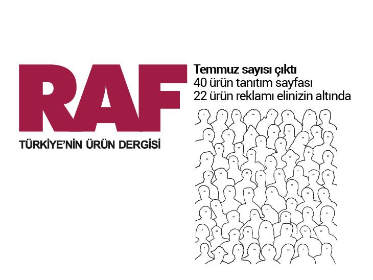 Türkiye'nin Ürün Dergisi RAF'ın Temmuz Sayısı Çıktı!