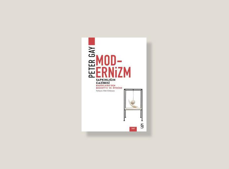Modernizm: Sapkınlığın Cazibesi / Baudleaire'den Beckett'e ve Ötesine