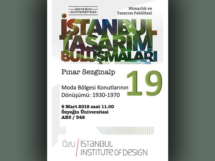 İstanbul Tasarım Buluşmaları 19: Moda Bölgesi Konutlarının Dönüşümü: 1930-1970