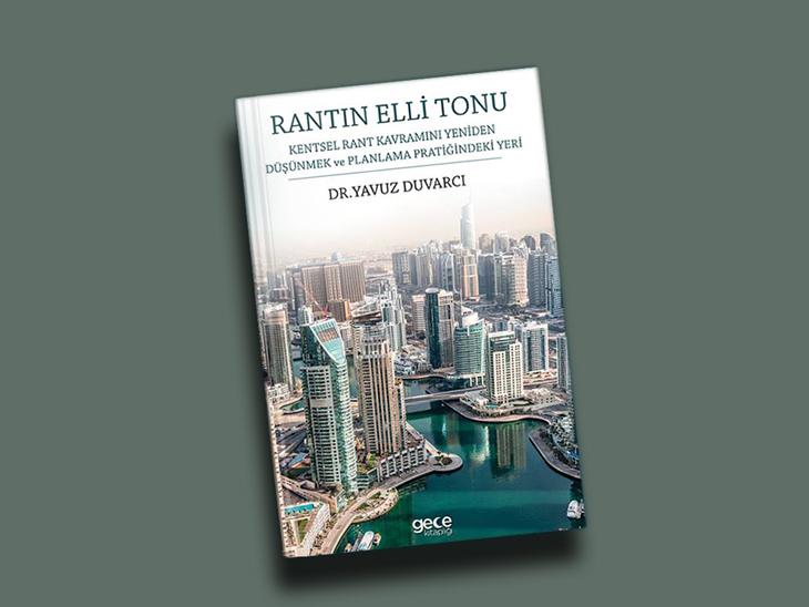 Rantın Elli Tonu: Kentsel Rant Kavramını Yeniden Düşünmek ve Planlama Pratiğindeki Yeri