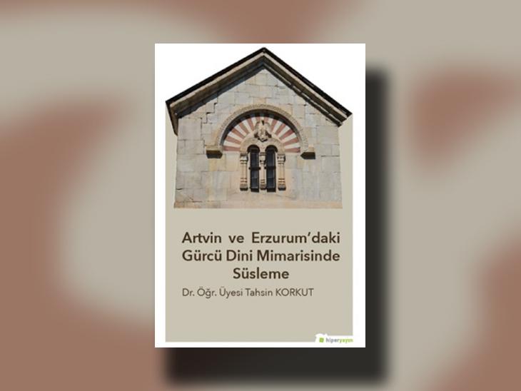 Artvin ve Erzurum'daki Gürcü Dini Mimarisinde Süsleme