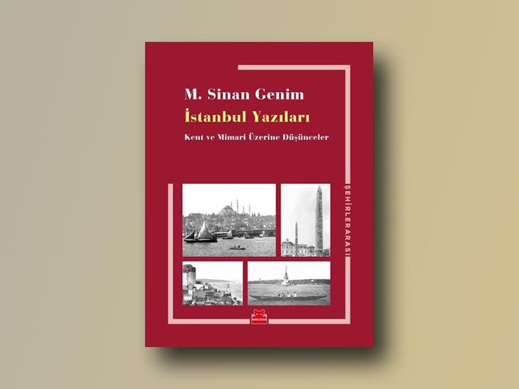 İstanbul Yazıları - Kent ve Mimari Üzerine Düşünceler
