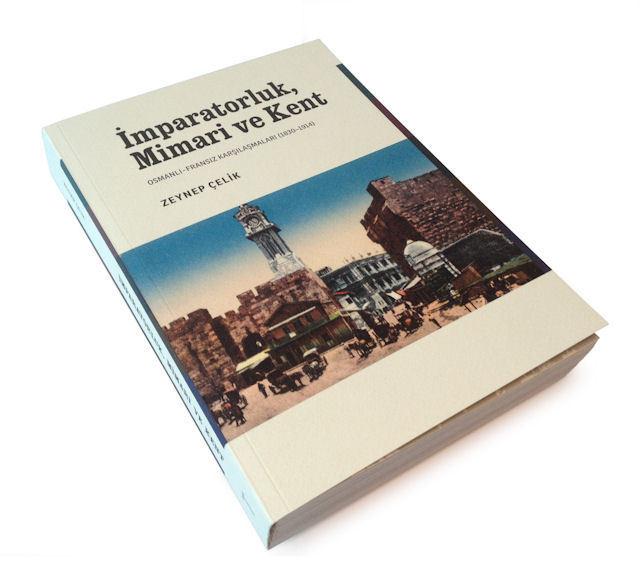 İmparatorluk, Mimari ve Kent: Osmanlı-Fransız Karşılaşmaları (1830-1914)