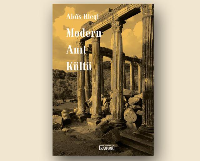 """Aloïs Riegl'in """"Modern Anıt Kültü"""" Eseri Türkçe Çevirisiyle Yayınlandı"""