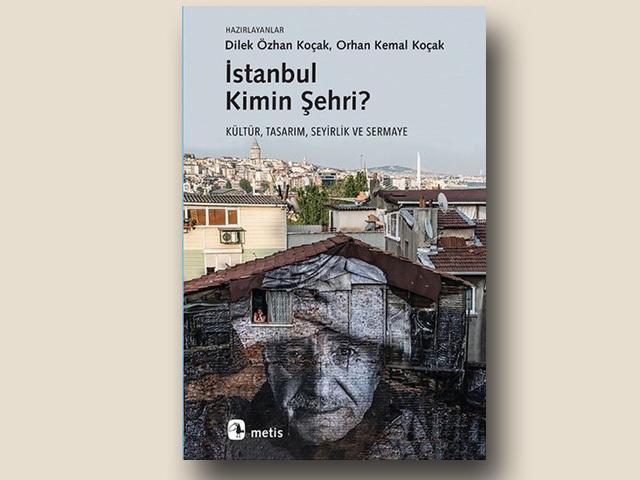 """""""İstanbul Kimin Şehri?"""" Kitabı Mart'ta Çıkıyor"""