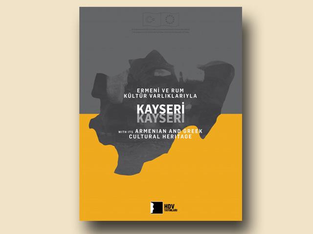 """""""Ermeni ve Rum Kültür Varlıklarıyla Kayseri"""" Kitabı Yayınlandı"""