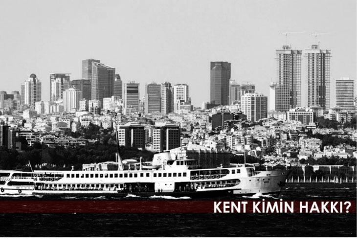 Kent Hakkının İğfal Edilmesi: Kanal İstanbul Projesi Üzerine