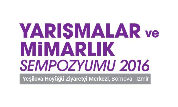 Yarışmalar ve Mimarlık Sempozyumu 2016'nın Programı Açıklandı