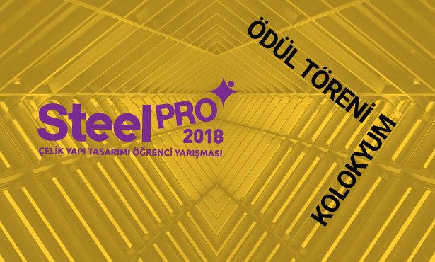 SteelPRO 2018 Yarışması Ödül Töreni ve Kolokyumu