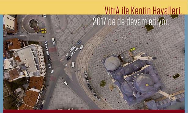 VitrA ile Kentin Hayalleri 2017'de de Devam Ediyor!