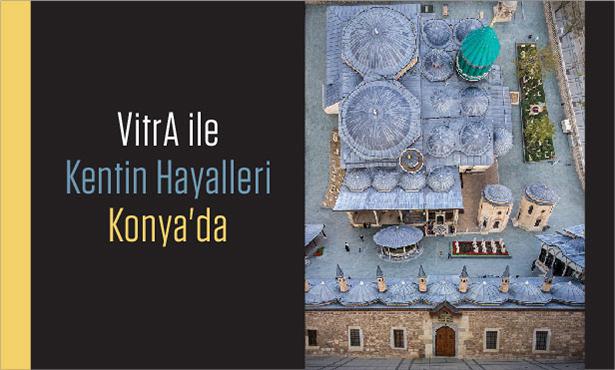 VitrA ile Kentin Hayalleri 16 Mayıs'ta Konya'da!