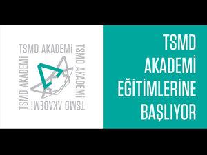 TSMD Akademi Eğitimlerine Başlıyor