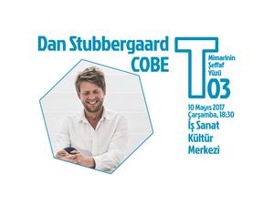T Buluşmaları 03: Dan Stubbergaard