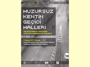 11. İstanbul Buluşmaları: Huzursuz Kentin Geçici Halleri (1. Gün)