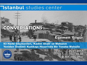 """Conversations: """"93 Harbi Göçmenleri, 'Kadim Ahali' ve Mekanın Yeniden Üretimi: Kumkapı Hisarı'nda Bir Teneke Mahalle"""""""
