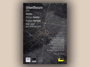 """""""UrbanObscura / Kentler: Değişen Rotalar Değişen Haritalar"""" Sergisi"""