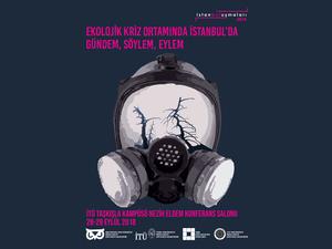 İstanbul Buluşmaları 2018: Ekolojik Kriz Ortamında İstanbul'da Gündem, Söylem, Eylem