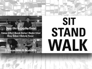 Tuna Ofis'te Çağdaş Sanat: Sit, Stand, Walk