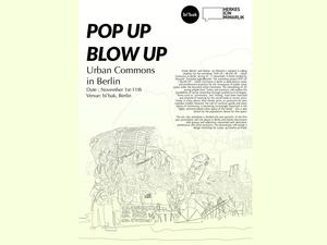 POP UP / BLOW UP - Urban Commons in Berlin
