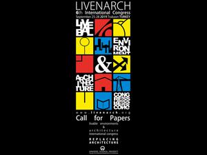 LIVENARCH VI-2019: Yer Değiştiren Mimarlık
