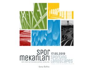 """""""Spor Mekanları: Bir Spor Seyyahının Görsel Günlüğü"""" Fotoğraf Sergisi"""