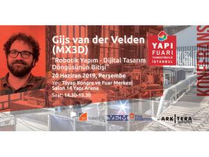 """Gijs van der Velden (MX3D) Konferansı: """"Robotik Tasarım - Dijital Tasarım Döngüsünün Bitişi"""""""