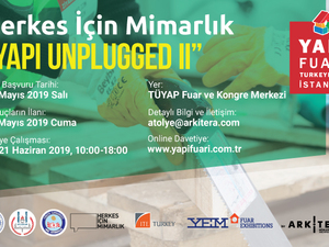 """42. Yapı Fuarı - Turkeybuild İstanbul Atölye Çalışması: """"Yapı Unplugged II"""""""