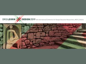 DRS Learn X Design 2019: Beşinci Uluslararası Tasarım Eğitimi Araştırmacıları Konferansı