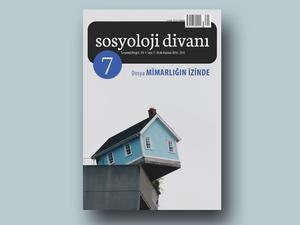 """Sosyoloji Divanı Dergisinin Yeni Sayısının Dosya Konusu """"Mimarlığın İzinde"""""""