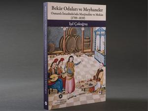 Bekâr Odaları ve Meyhaneler: Osmanlı İstanbulu'nda Marjinalite ve Mekân (1789–1839)