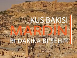 Bi' Dakika Bi' Şehir I Kuş Bakışı Mardin