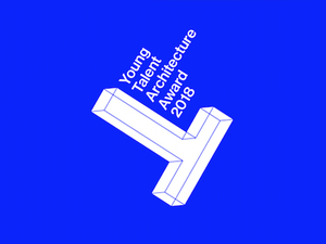 Young Talent Architecture Award 2018 Başvuruları Başladı