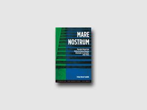 Mare Nostrum: Mussolini Dönemi'nde Türkiye'de İtalyan Mimarlar, Arkeologlar ve Seyyahlar (1922-1943)