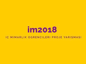 im2018 / İçmimarlık Öğrencileri Proje Yarışması Sonuçlandı
